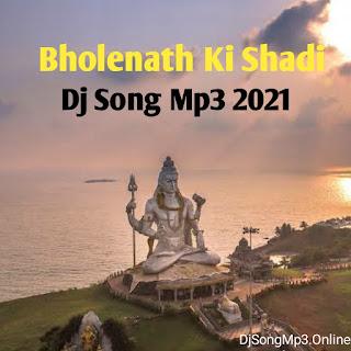 Bholenath Ki Shadi Dj Mp3 Downlaod