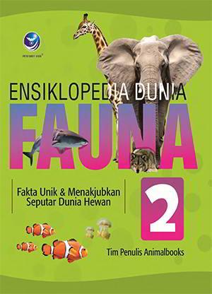Ensiklopedia Dunia Fauna 2 Penulis Tim Penulis Animalbooks PDF