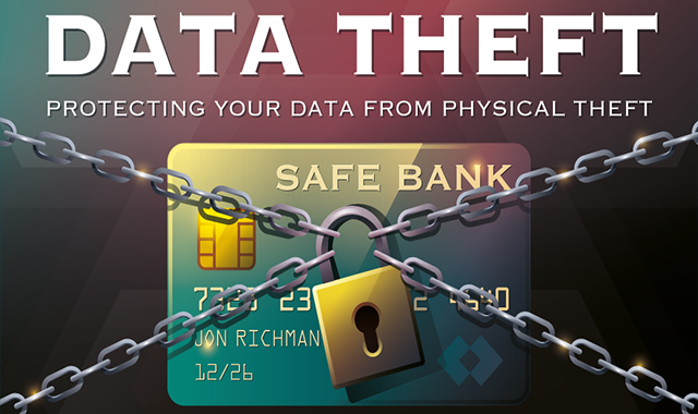 Data Theft: Protecting Your Data from Physical Theft
