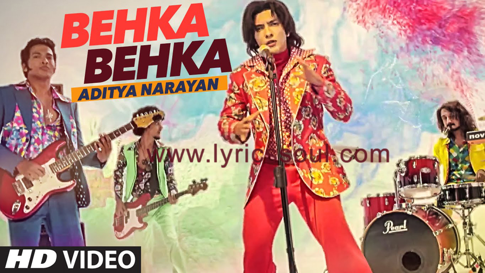 The Behka Behka lyrics from '', The song has been sung by Aditya Narayan, , . featuring Aditya Narayan, , , . The music has been composed by Aditya Narayan, , . The lyrics of Behka Behka has been penned by Aditya Narayan, ,
