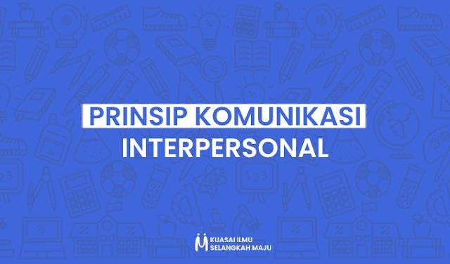 Komunikasi, Komunikasi Interpersonal, Prinsip Komunikasi Interpersonal