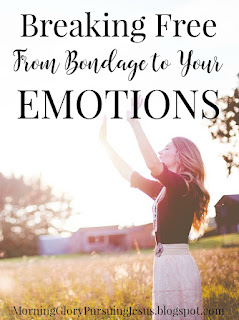 Breaking Free from Bondage to Your Emotions