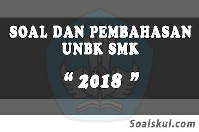 Download Soal dan Pembahasan UNBK SMK 2018