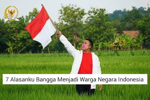 7 Alasanku Bangga Menjadi Warga Negara Indonesia