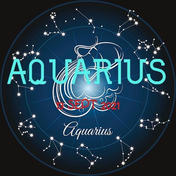 ZODIAK Hari ini AQUARIUS 13 September 2021