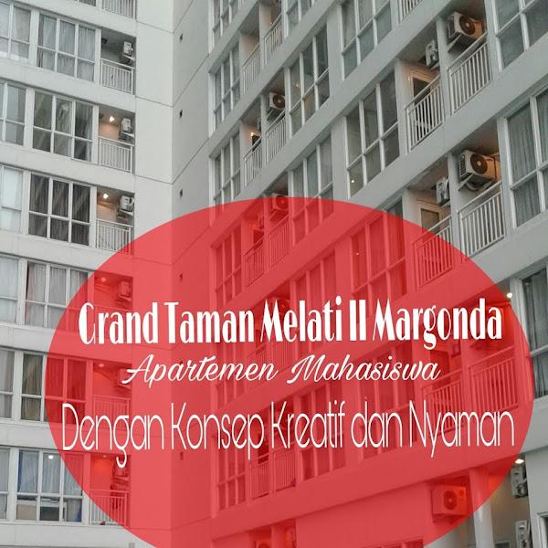 Grand Taman Melati 2  Margonda Depok, Apartemen Mahasiswa Dengan Konsep Kreatif dan Nyaman