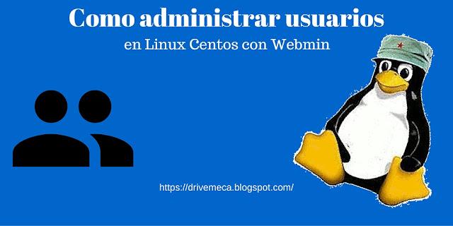 DriveMeca administrando usuarios en Linux desde Webmin