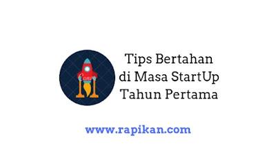 Tips Mempertahankan Startup di tahun pertama