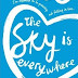 A Entrar no Forno: ''The Sky is Everywhere'' de Jandy Nelson