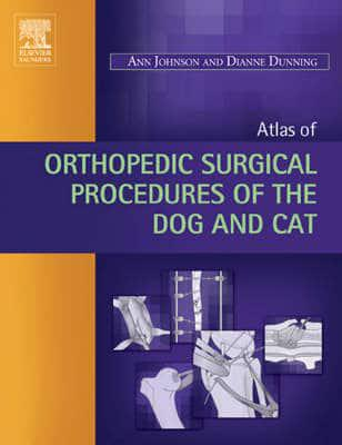 Atlas of orthopedic surgical procedures of the dog and cat  - WWW.VETBOOKSTORE.COM