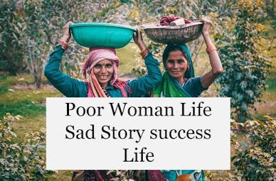Poor Woman Life Sad Story success Life