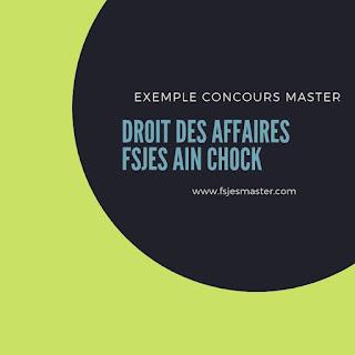 Exemple Concours d'accès au Master Droit des Affaires - Fsjes Ain Chock