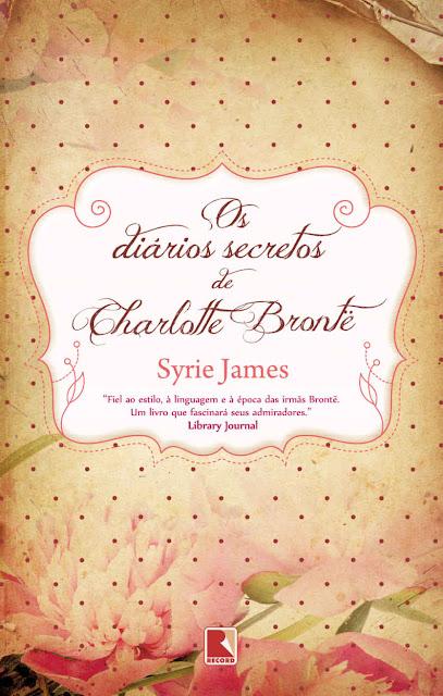 Os diários secretos de Charlotte Brontë - Syrie James
