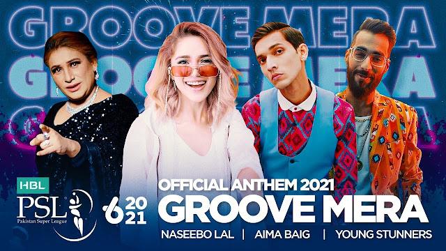 Groove Mera PSL 6 Anthem 2021 Lyrics - Aima Baig