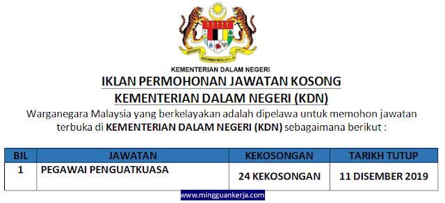 Jawatan Kosong Pegawai Penguatkuasa Dibuka di Kementerian Dalam Negeri (KDN) Sehingga 11 Disember 2019