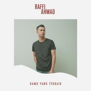 Raffi Ahmad - Kamu Yang Terbaik