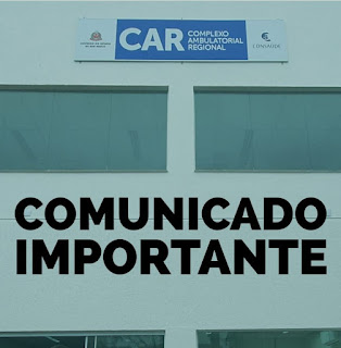 Comunicado do Complexo Ambulatorial Regional (CAR/CONSAÚDE)