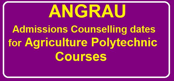 ANGRAU Admissions Counselling dates for Agriculture Polytechnic Courses at angrau.ac.in /2019/07/anrau-2nd-ii-phase-admissions-counselling-dates-agriculture-polytechnic-courses.html