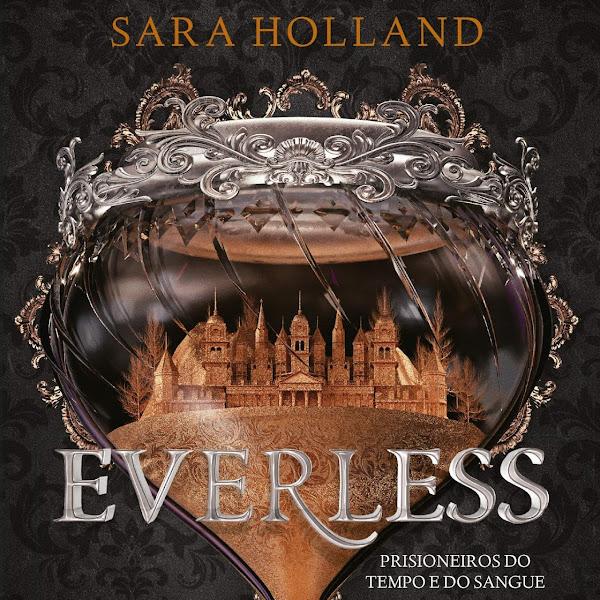 [LANÇAMENTO] Everless de Sara Holland