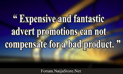 Expensive and fantastic advert promotions can not compensate for a bad product - Shopping Quotes