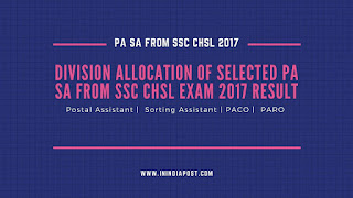 Division allocation of selected PA SA from SSC CHSL exam 2017 result