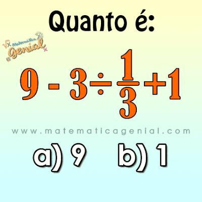 Quanto é 9-3÷1/3+1 ?
