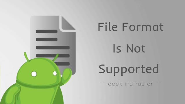 Fix file format is not supported error on Android