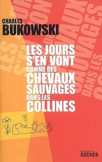 Charles Bukowski Les jours s'en vont... (2008)