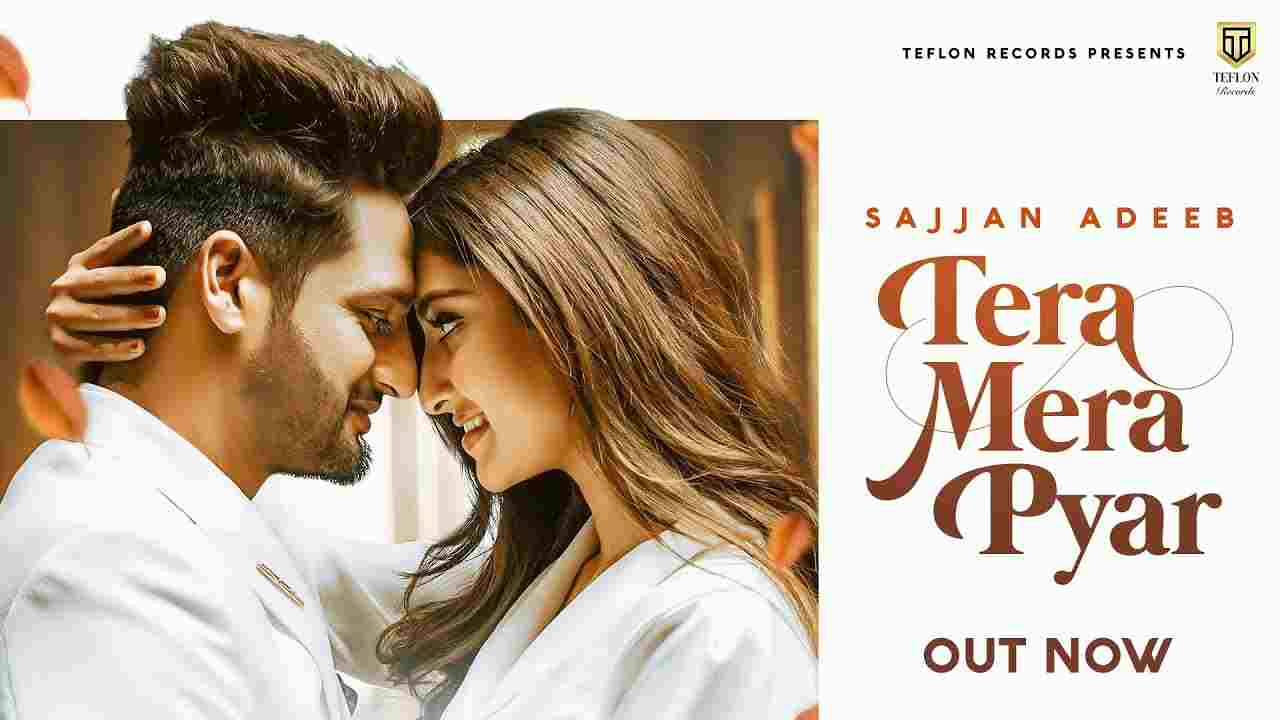 तेरा मेरा प्यार Tera Mera Pyar Lyrics in Hindi Sajjan Adeeb x Simar Kaur Punjabi Song