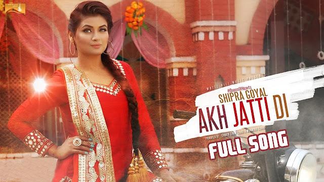 Akh Jatti Di Lyrics Shipra Goyal | Veet Baljit