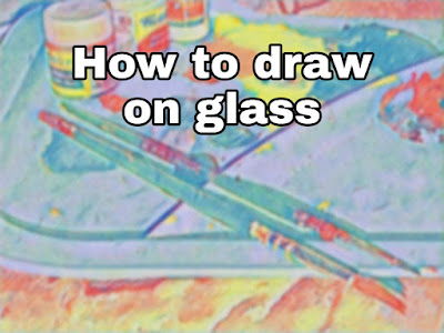 How To Draw On Glass