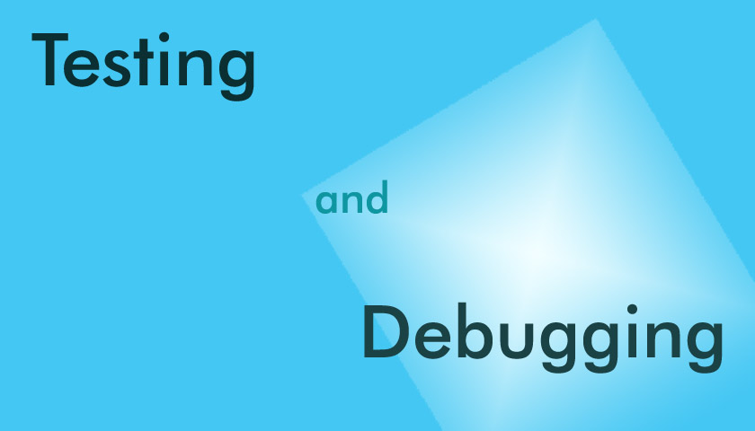 what is testing and debugging