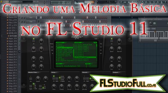 Criando uma Melodia Básica no FL Studio 11