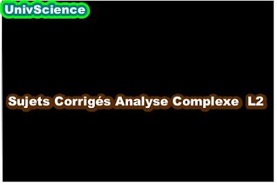 Sujets Corrigés Analyse Complexe L2
