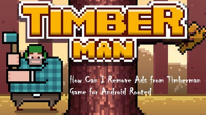 Remove Ads from Timberman Game for Android