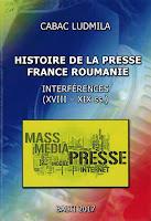 "coperta carte ""HISTOIRE DE LA PRESSE: France roumanie interferences (XVIII-XIX ss.)"""