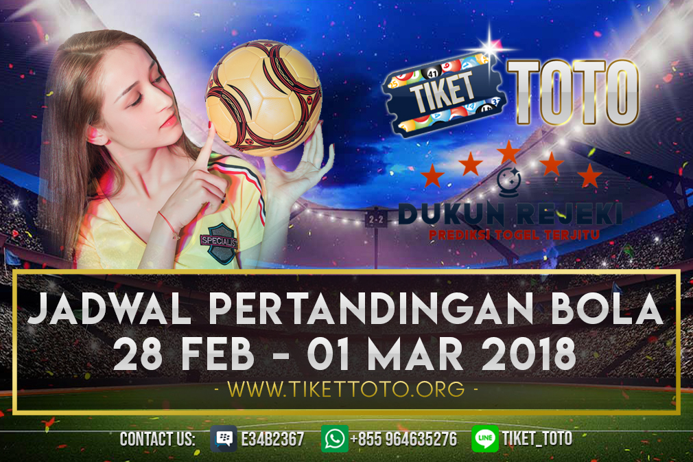JADWAL PERTANDINGAN BOLA 28 FEB – 01 MAR 2019