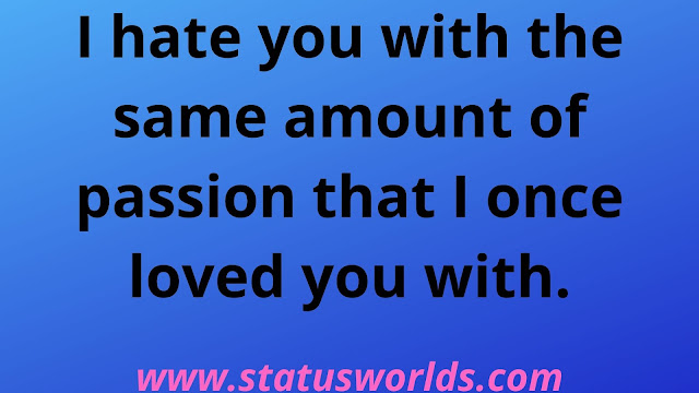 Hate You Status And Quotes