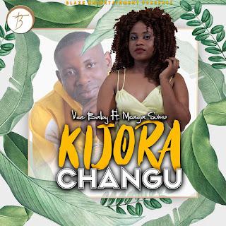 AUDIO   Vee Baby ft Msaga Sumu - Kijora Changu   Download