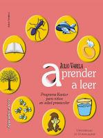 Aprender a leer: Programa de Lectura. Programa Kantor para niños en edad preescolar. Julio Varela.