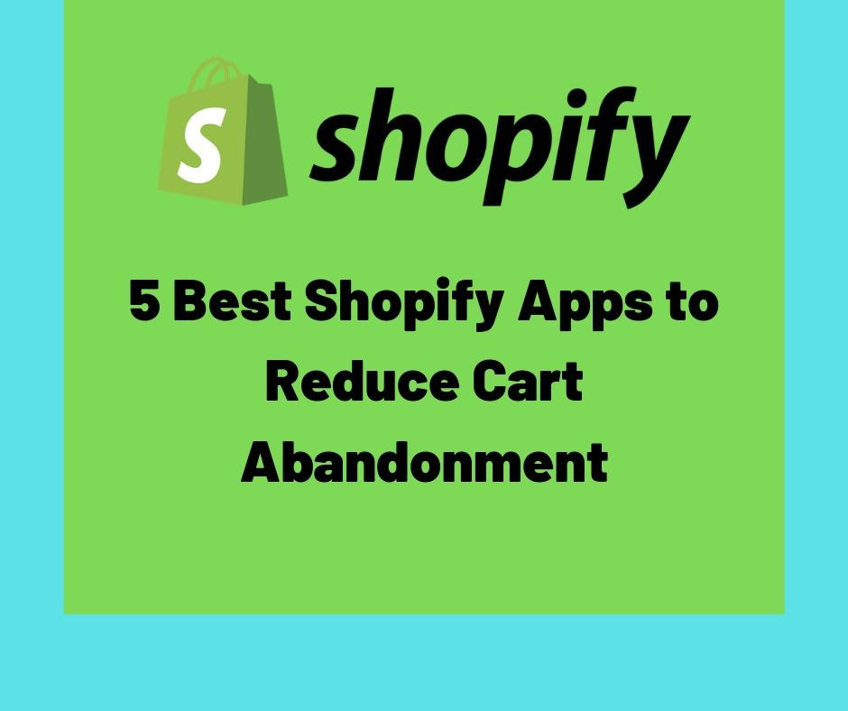 shopify apps to reduce cart abandonment