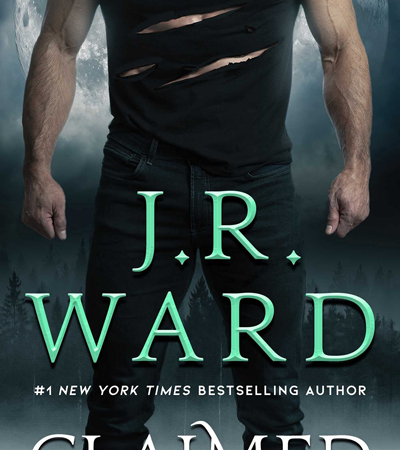 New Release: Claimed (The Lair of the Wolven #1) by J. R. Ward + Book Trailer