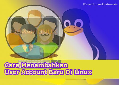 Cara Menambahkan User Account Baru di Linux|Tambah User baru di Sistem Operasi Linux|Blog Linux Indonesia|Tutorial Linux Untuk Pemula|Belajar Linux untuk Pemula