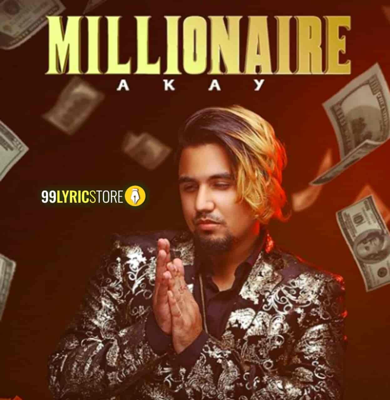 Millionaire Lyrics Images A Kay