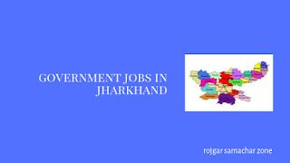 Govt Jobs in Jharkhand(JH)- Rojgar Samachar