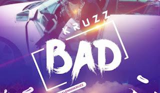 NEW VIDEO: Kruzz – Bad (Prod. QaseBeatz)