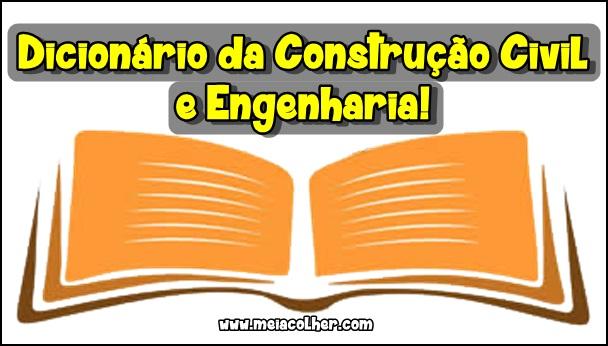 dicionario com varias palavras sobre engenharia e construção