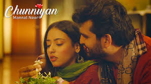 Chunniyan Lyrics in English - Mannat Noor   Nikeet Dhillon, Yubraaj Hans