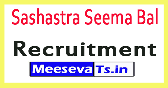 SSB Sashastra Seema Bal Recruitment Notification 2017