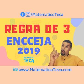 Regra de três | ENCCEJA 2019